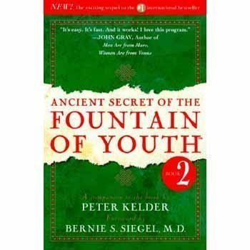 Peter Kelder Ancient Secret Of The Fountain Of Youth Book 2 A Companion To The Book By Peter Kelder