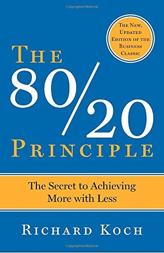 Richard Koch The 80 20 Principle The Secret To Success By Achieving More With Less