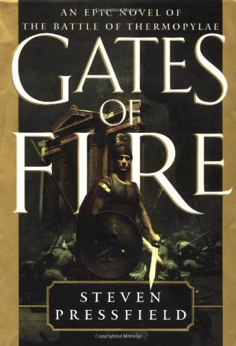 Steven Pressfield Gates Of Fire An Epic Novel Of The Battle Of Thermopylae
