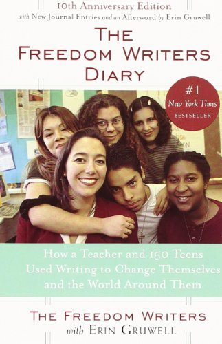 The Freedom Writers The Freedom Writers Diary How A Teacher And 150 Teens Used Writing To Chang