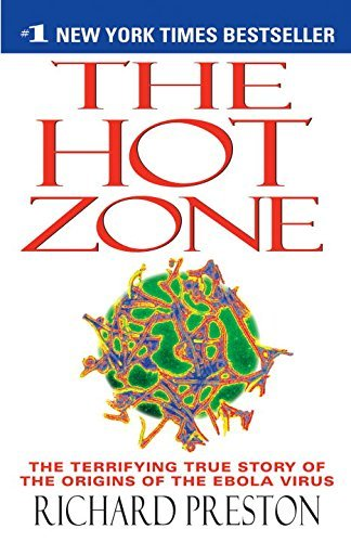 Richard Preston The Hot Zone The Terrifying True Story Of The Origins Of The E Anchor Books