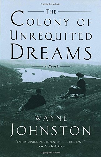 Wayne Johnston The Colony Of Unrequited Dreams