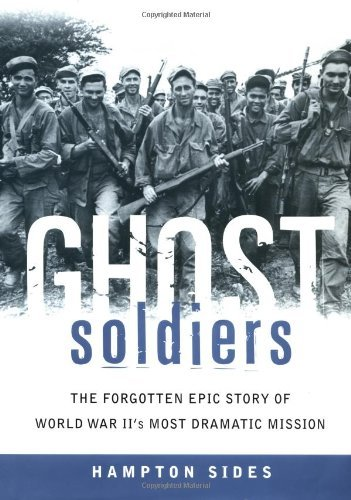 Hampton Sides Ghost Soldiers The Forgotten Epic Story Of World War Ii's Most D
