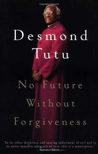 Desmond Tutu No Future Without Forgiveness