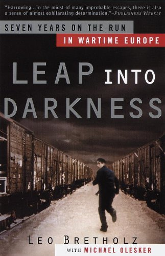 Leo Bretholz Leap Into Darkness Seven Years On The Run In Wartime Europe