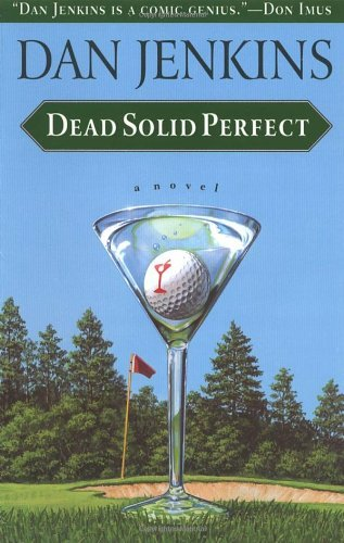 Dan Jenkins Dead Solid Perfect