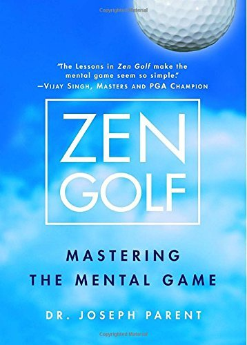 Joseph Parent Zen Golf Mastering The Mental Game