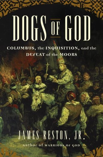 Reston James Jr. Dogs Of God Columbus The Inquisition & The Defeat Of The Mo