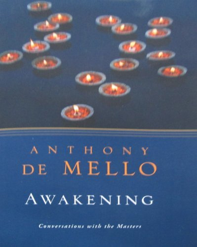 Anthony De Mello Awakening Conversations With The Masters