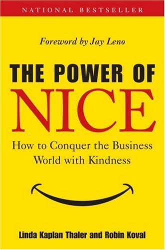Linda Kaplan Thaler Power Of Nice The How To Conquer The Business World With Kindness