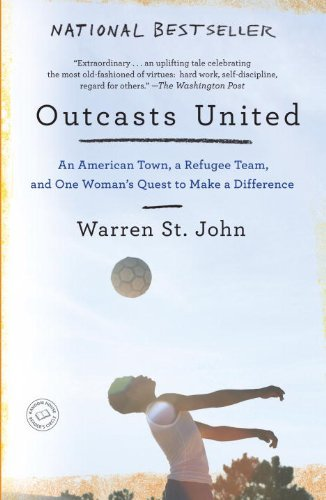 Warren St John Outcasts United An American Town A Refugee Team And One Woman's