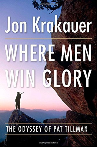 Jon Krakauer Where Men Win Glory The Odyssey Of Pat Tillman