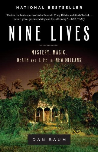 Dan Baum Nine Lives Mystery Magic Death And Life In New Orleans