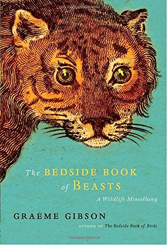 Graeme Gibson Bedside Book Of Beasts The A Wildlife Miscellany
