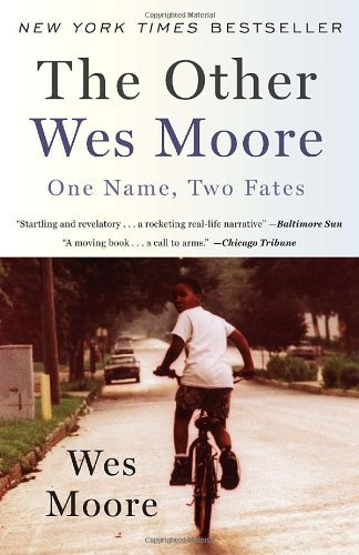 Wes Moore The Other Wes Moore One Name Two Fates