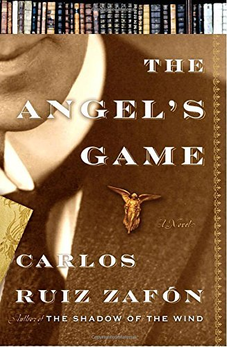 Carlos Ruiz Zafon The Angel's Game