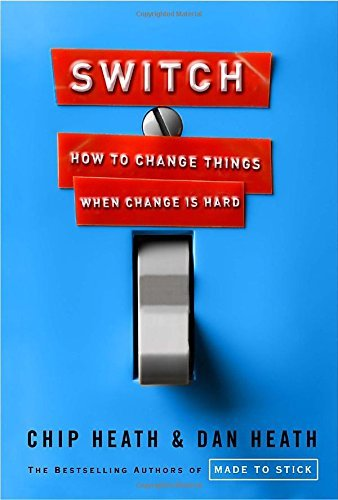 Chip Heath Switch How To Change Things When Change Is Hard