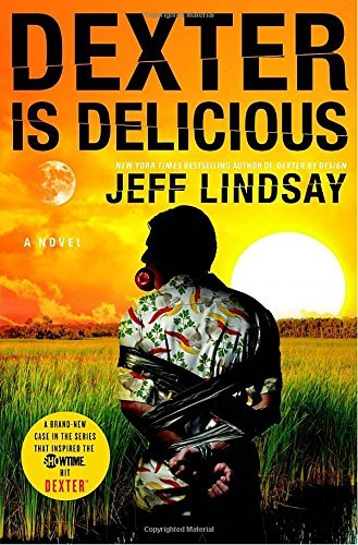 Jeff Lindsay Dexter Is Delicious