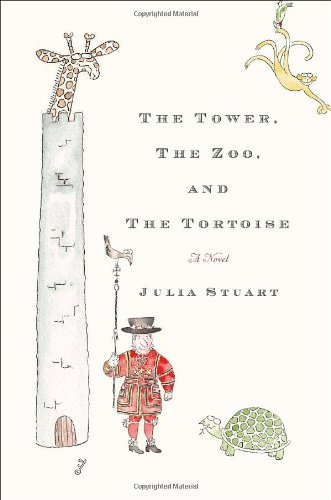 Julia Stuart The Tower The Zoo And The Tortoise