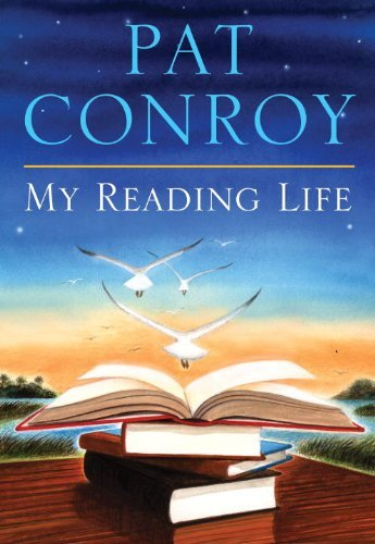 Pat Conroy My Reading Life