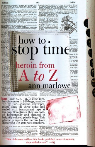 Ann Marlowe How To Stop Time Heroin From A To Z