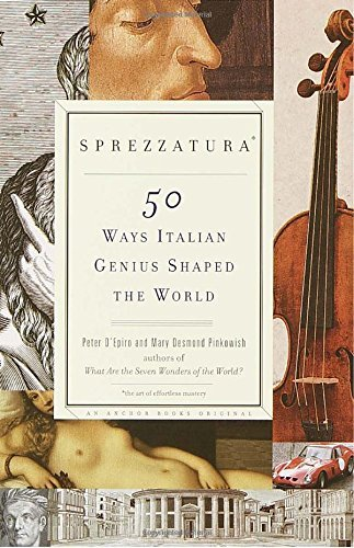 Peter D'epiro Sprezzatura 50 Ways Italian Genius Shaped The World