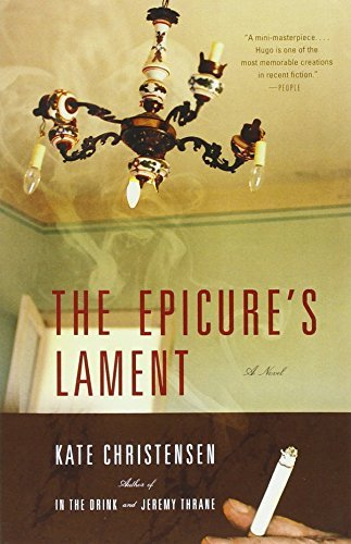 Kate Christensen The Epicure's Lament