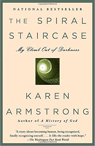 Karen Armstrong The Spiral Staircase My Climb Out Of Darkness