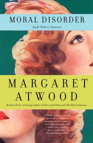 Margaret Atwood Moral Disorder And Other Stories