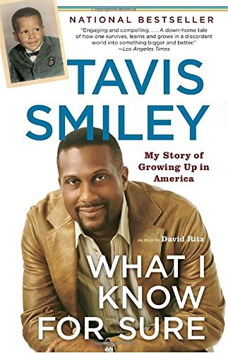 Tavis Smiley What I Know For Sure My Story Of Growing Up In America