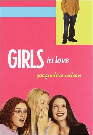 Jacqueline Wilson Girls In Love (girls Trilogy Book 1)