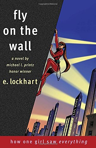 E. Lockhart Fly On The Wall How One Girl Saw Everything