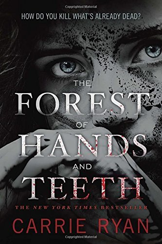 Carrie Ryan The Forest Of Hands And Teeth