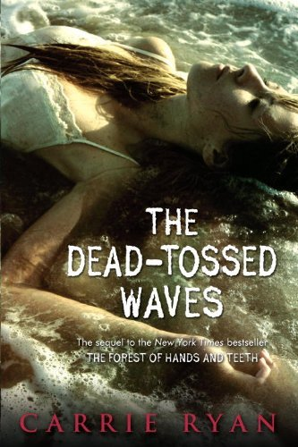 Carrie Ryan The Dead Tossed Waves