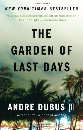 Dubus Andre Iii Garden Of Last Days The