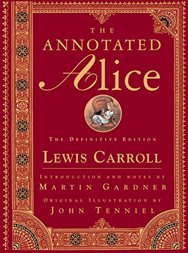 Lewis Carroll The Annotated Alice Alice's Adventures In Wonderland & Through The Lo