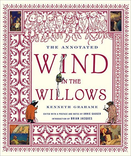 Kenneth Grahame The Annotated Wind In The Willows