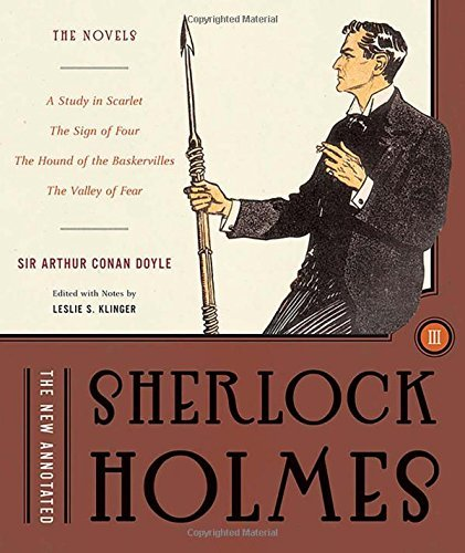 Arthur Conan Doyle The New Annotated Sherlock Holmes Volume 3 The Novels A Study In Scarlet The Sign Of Four T
