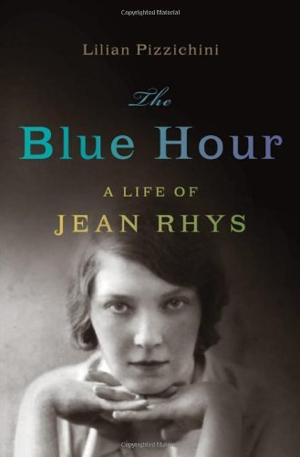 Lilian Pizzichini The Blue Hour A Life Of Jean Rhys