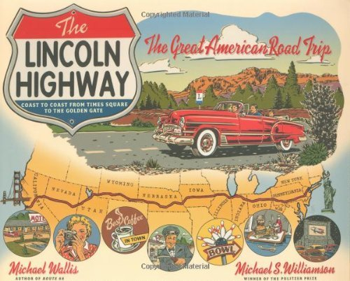Michael Wallis The Lincoln Highway Coast To Coast From Times Square To The Golden Ga