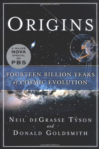 Neil Degrasse Tyson Donald Goldsmith Origins Fourteen Billion Years Of Cosmic Evolutio