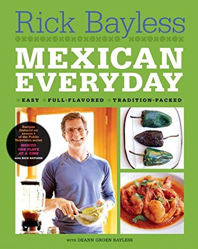 Rick Bayless Mexican Everyday