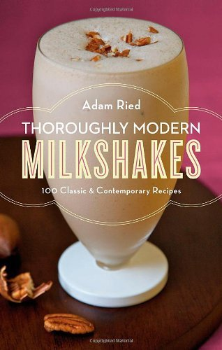 Adam Ried Thoroughly Modern Milkshakes