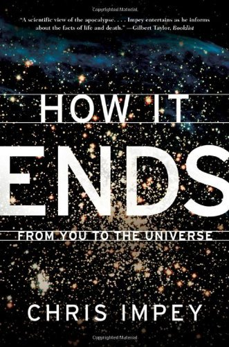 Chris Impey How It Ends From You To The Universe