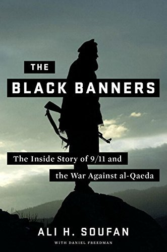 Ali H. Soufan The Black Banners The Inside Story Of 9 11 And The War Against Al Q