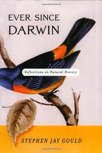 Stephen Jay Gould Ever Since Darwin Reflections On Natural History