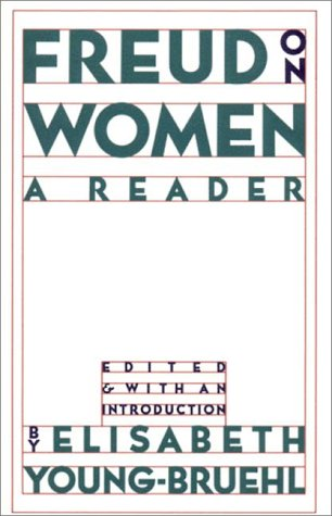 Elisabeth Young Bruehl Freud On Women A Reader
