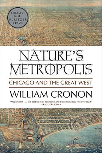 William Cronon Nature's Metropolis Chicago And The Great West Revised