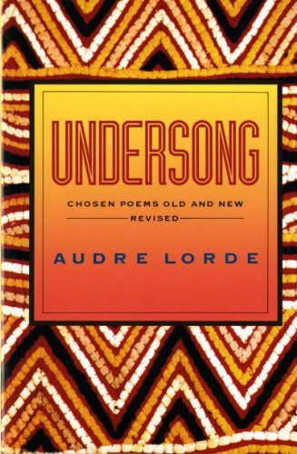 Audre Lorde Undersong Chosen Poems Old And New Revised