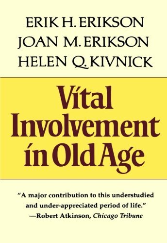 Erik Homburger Erikson Vital Involvement In Old Age Reissue